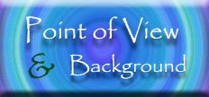 Point of View and Background